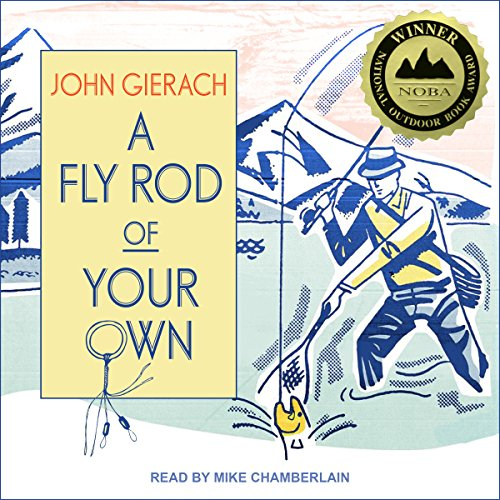 A Fly Rod of Your Own audiobook cover art