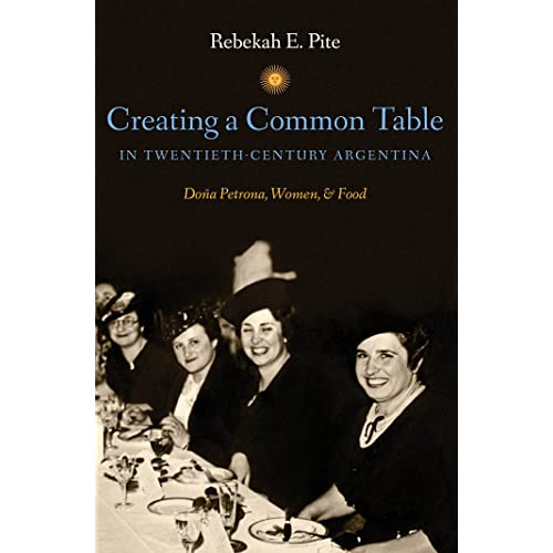 Creating a Common Table in Twentieth-Century Argentina: Doña Petrona, Women, and