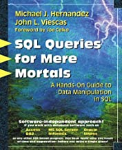 SQL Queries for Mere Mortals(R): A Hands-On Guide to Data Manipulation in SQL