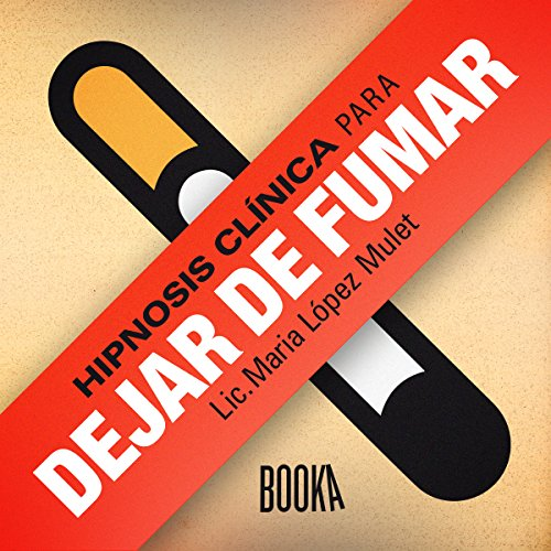 Hipnosis Clínica Para Dejar De Fumar [Clinical Hypnosis for Quitting Smoking] audiobook cover art