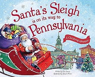 Santa's Sleigh Is on Its Way to Pennsylvania: A Christmas Adventure