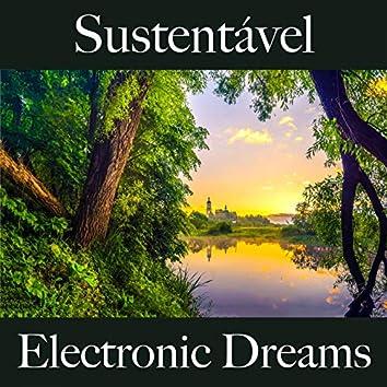 Sustentável: Electronic Dreams - A Melhor Música Para Relaxar