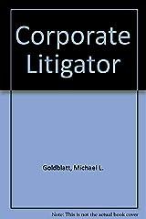Corporate Litigator Hardcover