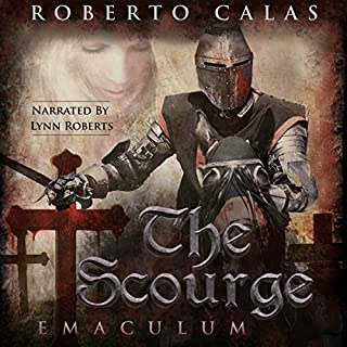 Emaculum     The Scourge, Book 3              By:                                                                                                                                 Roberto Calas                               Narrated by:                                                                                                                                 Lynn Roberts                      Length: 12 hrs and 25 mins     10 ratings     Overall 3.7