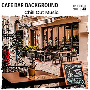 Cafe Bar Background - Chill Out Music