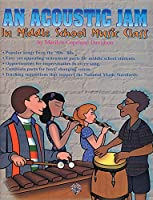 An Acoustic Jam: In Middle School Music Class