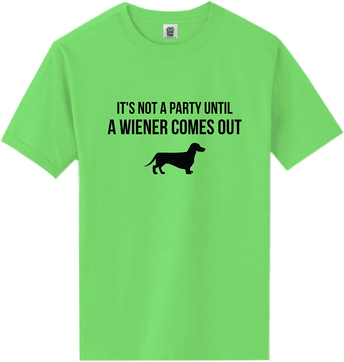 It's Not A Party Until A Wiener Neon Green Short Sleeve T-Shirt - XX-Large