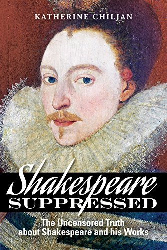 Shakespeare Suppressed: the Uncensored Truth about Shakespeare and his Works - 2nd edition (2016)