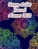 Happy Bullet Journal Planner 2021: Flower Planner To Do List, Goals, Calendar & Planner, and Agenda for School, Home and Work - Organizer & Diary With Mandala Cover Design