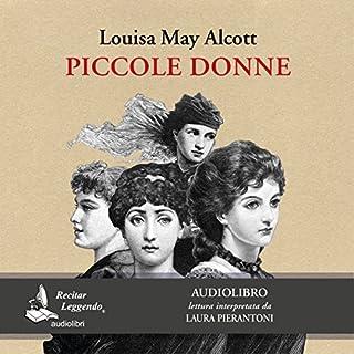 Piccole donne                   Di:                                                                                                                                 Louisa May Alcott                               Letto da:                                                                                                                                 Laura Pierantoni                      Durata:  10 ore     32 recensioni     Totali 4,6