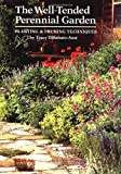 The Well-Tended Perennial Garden: Planting & Pruning Techniques by Tracy DiSabato-Aust(2013-04-02)