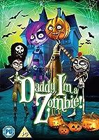 Daddy, I'm a Zombie! [Import anglais]
