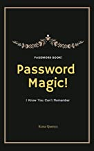 Password book! Password magic! I Know You Can't Remember: Protect Usernames and Passwords / Password Keeper / Internet Password Book