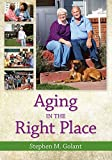 Aging in the Right Place by Stephen Golant (2015) Paperback