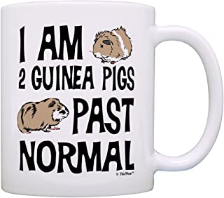 Guinea Pig Lover Gifts I Am 2 Guinea Pigs Past Normal Gift Coffee Mug Tea Cup White