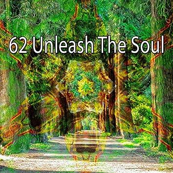 62 Unleash the Soul