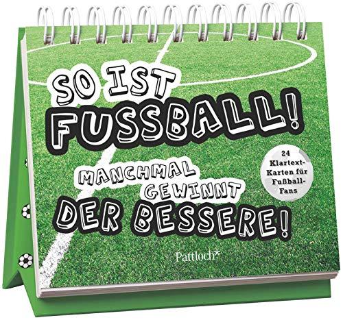 So ist Fußball! Manchmal gewinnt der Bessere!: 24 Klartext-Karten für Fußball-Fans