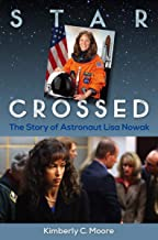 Star Crossed: The Story of Astronaut Lisa Nowak