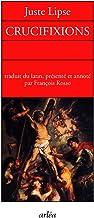 Crucifixions en trois livres pour servir l'histoire sainte et profane (Retour aux grands textes)