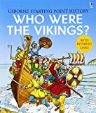 Who Were the Vikings? (Starting Point History) (Usborne Starting Point History)