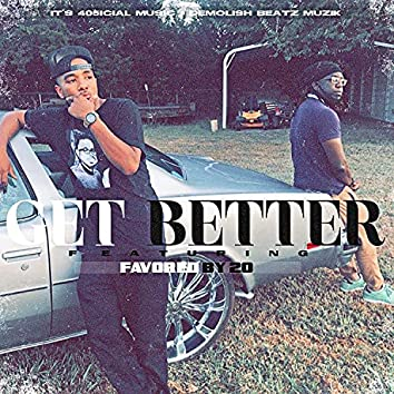 Get Better (feat. Favored By 20)