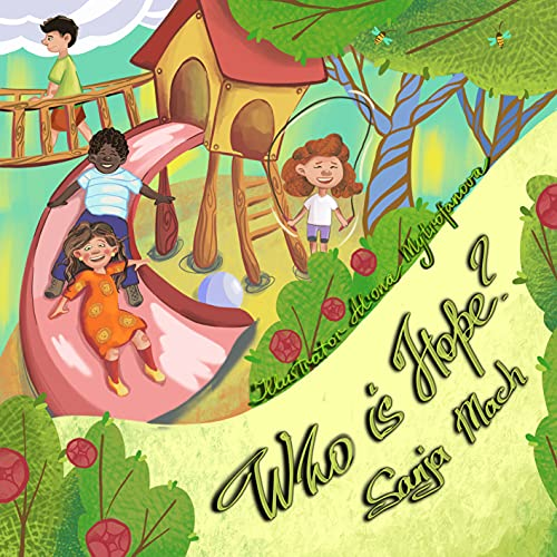 WHO IS HOPE?: Picture book in verse, perfect for children from 3-7. Life lessons are meaningfully inserted into a fun story with a happy ending. (English Edition)