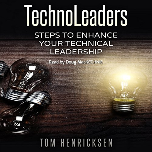 TechnoLeaders: Steps to Enhance Your Technical Leadership audiobook cover art