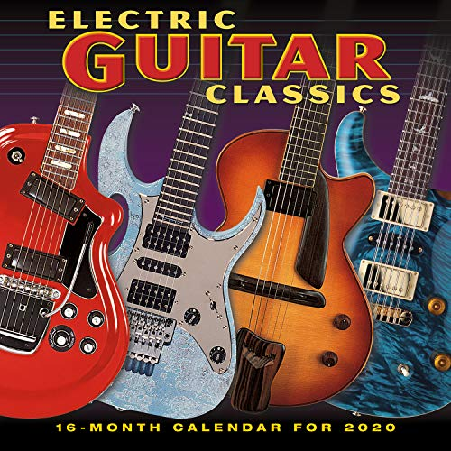 2020 Electric Guitar Classics 16-Month Wall Calendar: By Sellers Publishing