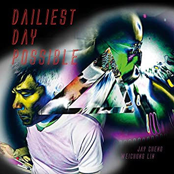 Dailiest Day Possible