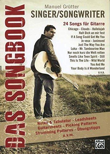 Singer/Songwriter - Das Songbook: 24 Songs für Gitarre by Manuel Grütter (2012-10-12)