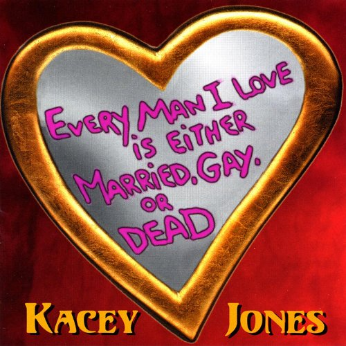 Every Man I Love Is Either Married, Gay, or Dead