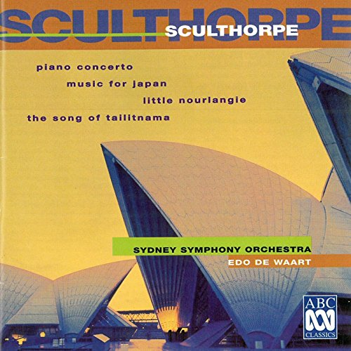 Sculthorpe: Piano Concerto | Little Nourlangie | Music For Japan | The Song Of Tailitnama