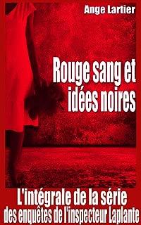 Rouge sang et idées noires: L'intégrale de la série des enquêtes de l'inspecteur Laplante, 4 romans policiers thrillers (French Edition)