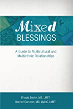 Mixed Blessings: A Guide to Multicultural and Multiethnic Relationships