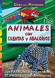 Serie Abalorios nº 5. ANIMALES CON CUENTAS Y ABALORIOS (Serie Cuentas Y Abalorios)