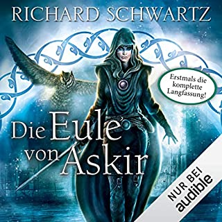 Die Eule von Askir: Die komplette Fassung                   Autor:                                                                                                                                 Richard Schwartz                               Sprecher:                                                                                                                                 Michael Hansonis                      Spieldauer: 22 Std. und 24 Min.     757 Bewertungen     Gesamt 4,8