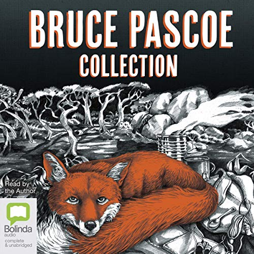 Bruce Pascoe Collection: Mrs Whitlam, Fog a Dox, Sea Horse audiobook cover art