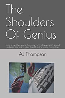 The Shoulders Of Genius: Two men and two women born one hundred years apart, shared a dream. One pair created it and the o...