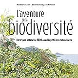 L'aventure de la biodiversité - D'Ulysse à Darwin, 3000 ans d'expéditions naturalistes