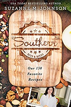 Southern Bits & Bites: Our 150 Favorite Recipes by [Suzanne M. Johnson]