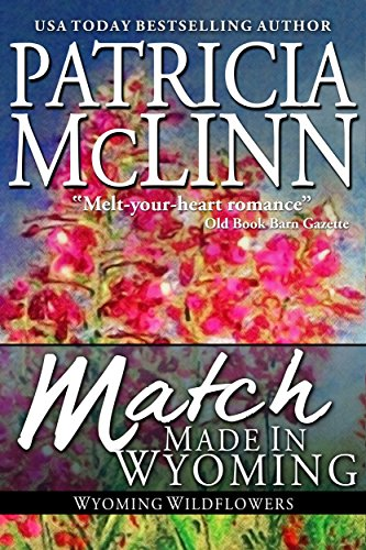 Match Made in Wyoming (Wyoming Wildflowers Book 3)