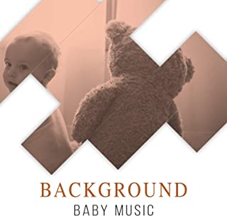# 1 Album: Background Baby Music