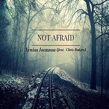 Not Afraid (feat. Chris Hodges)