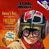 'ANAKIN'S RACE FOR FREEDOM: ANAKIN'S RACE FOR FREEDOM PICTURE BOOK 1 (''STAR WARS EPISODE ONE'' PICTURE BOOKS)'
