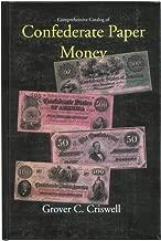 Comprehensive Catalog of Confederate Paper Money