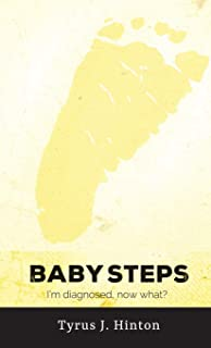 Baby Steps: I'm Diagnosed, Now What? (English Edition)