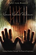 Seven Silent Witnesses: Finding Freedom Through the Power of Forgiveness