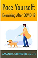 Pace Yourself: Exercising After COVID-19 Paperback