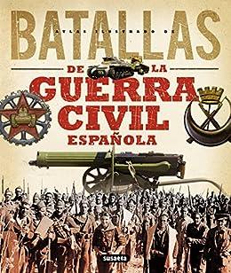 Atlas ilustrado de batallas de la guerra civil española eBook ...