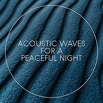 Acoustic Waves for a Peaceful Night